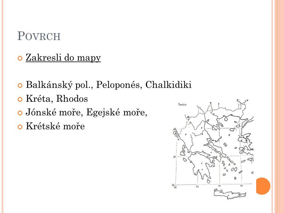 P OVRCH Zakresli do mapy Balkánský pol., Peloponés, Chalkidiki Kréta, Rhodos Jónské moře, Egejské moře, Krétské moře