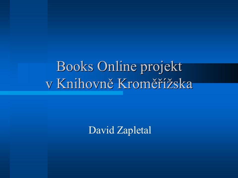 Books Online projekt v Knihovně Kroměřížska David Zapletal