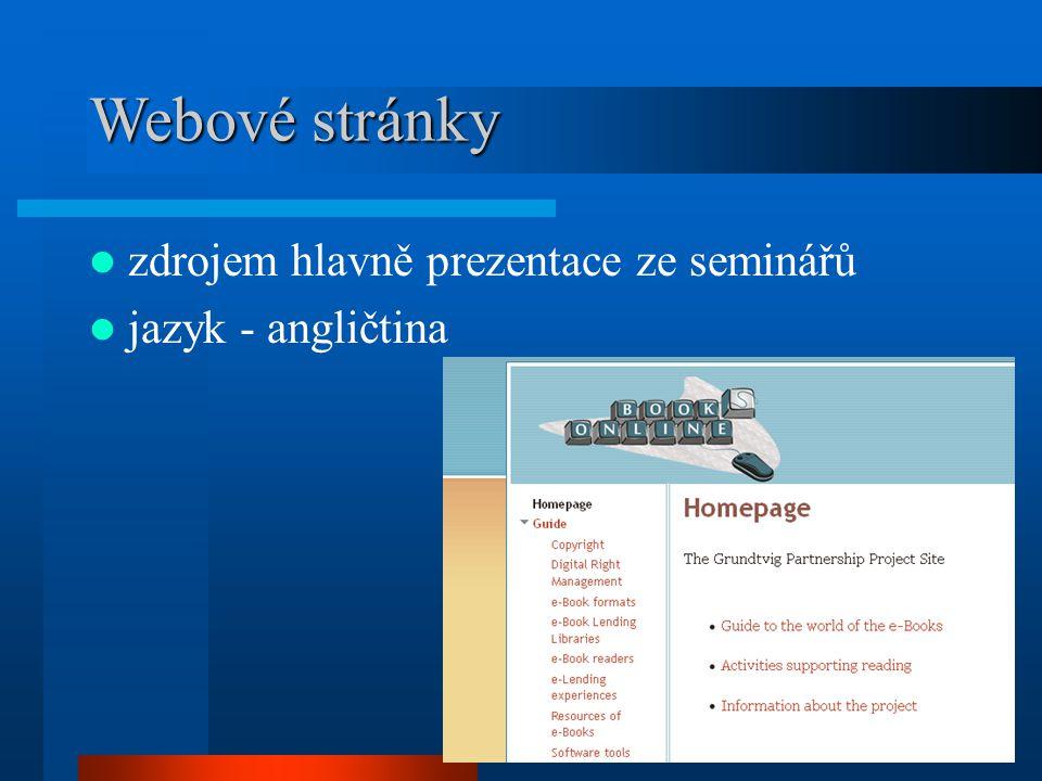 Webové stránky Webové stránky zdrojem hlavně prezentace ze seminářů jazyk - angličtina