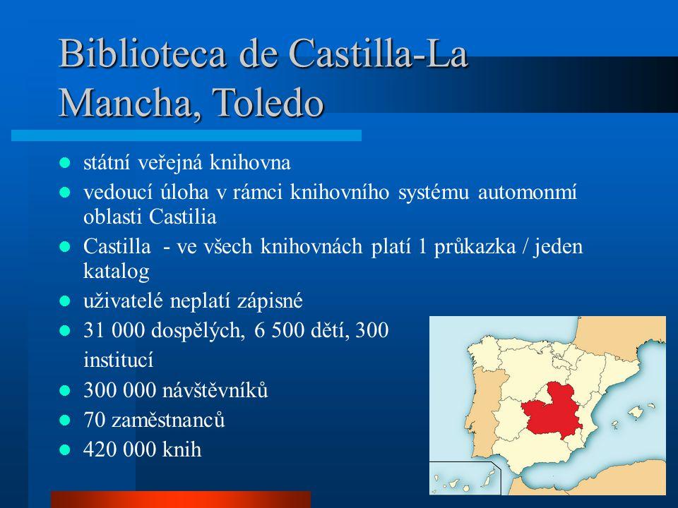 Biblioteca de Castilla-La Mancha, Toledo státní veřejná knihovna vedoucí úloha v rámci knihovního systému automonmí oblasti Castilia Castilla - ve všech knihovnách platí 1 průkazka / jeden katalog uživatelé neplatí zápisné 31 000 dospělých, 6 500 dětí, 300 institucí 300 000 návštěvníků 70 zaměstnanců 420 000 knih