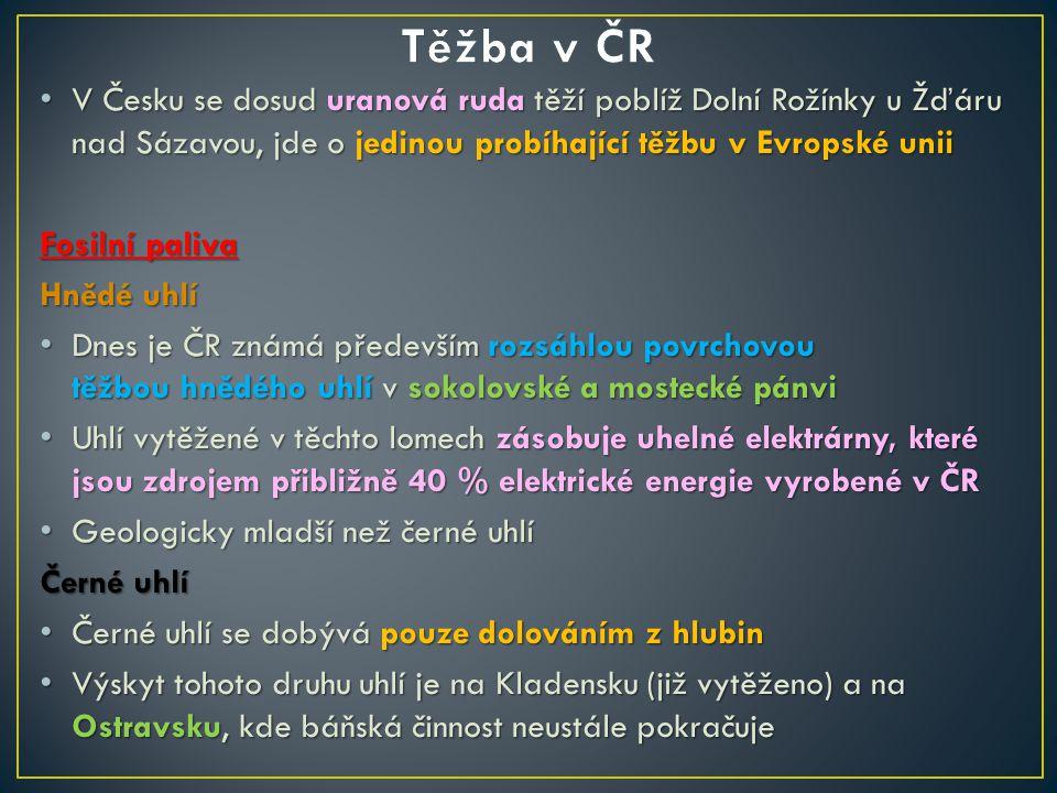 V Česku se dosud uranová ruda těží poblíž Dolní Rožínky u Žďáru nad Sázavou, jde o jedinou probíhající těžbu v Evropské unii V Česku se dosud uranová