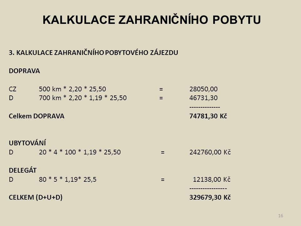 17 KALKULACE ZAHRANIČNÍHO POBYTU 3.