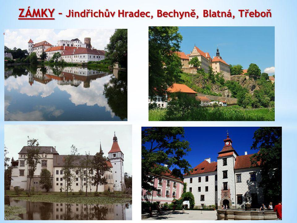 ZÁMKY – Jindřichův Hradec, Bechyně, Blatná, Třeboň http:// http://