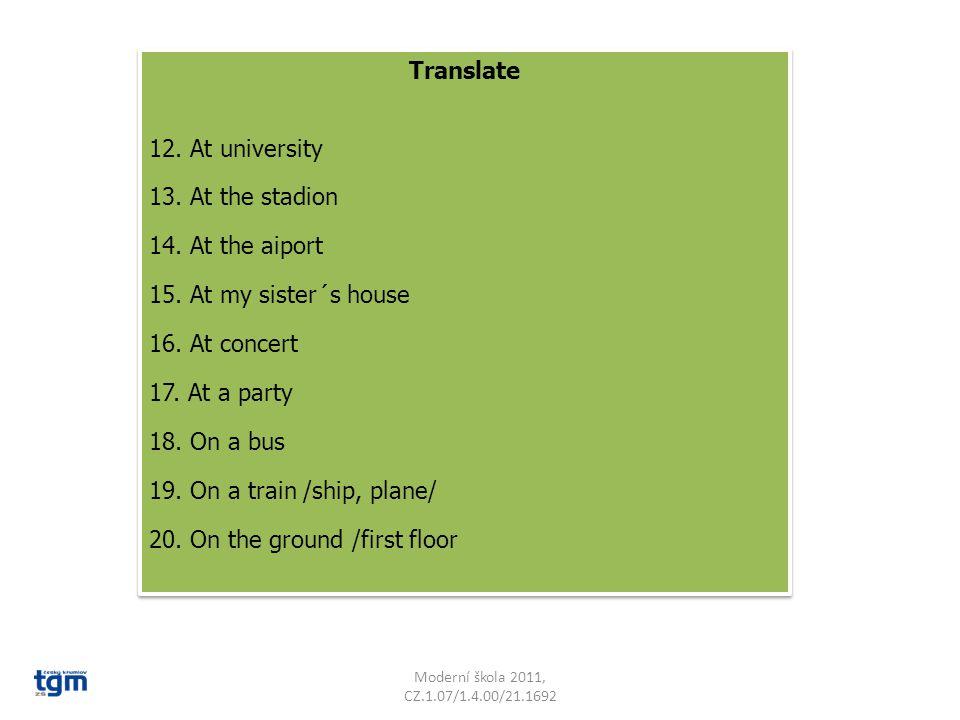Moderní škola 2011, CZ.1.07/1.4.00/21.1692 Translate 12.