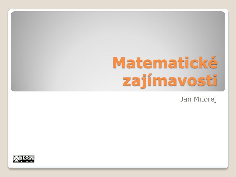 Matematické zajímavosti Jan Mitoraj