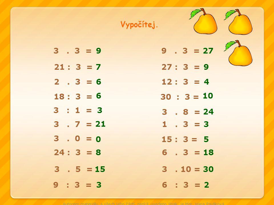 Vypočítej.3. 3 = 21 : 3 = 2. 3 = 3. 5 = 18 : 3 = 3.