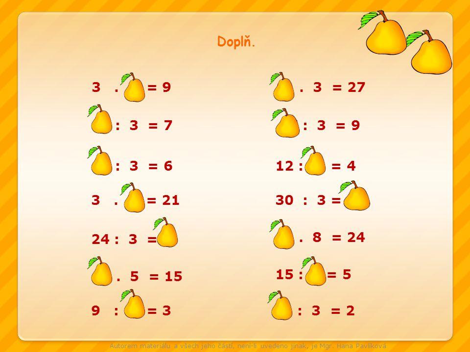 3.3 = 9 21 : 3 = 7 18 : 3 = 6 3. 7 = 21 24 : 3 = 8 3.