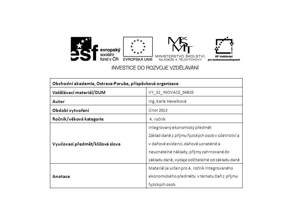 Obchodní akademie, Ostrava-Poruba, příspěvková organizace Vzdělávací materiál/DUM VY_32_INOVACE_04B20 Autor Ing.