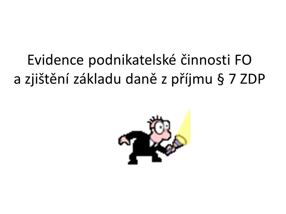 Evidence podnikatelské činnosti FO a zjištění základu daně z příjmu § 7 ZDP