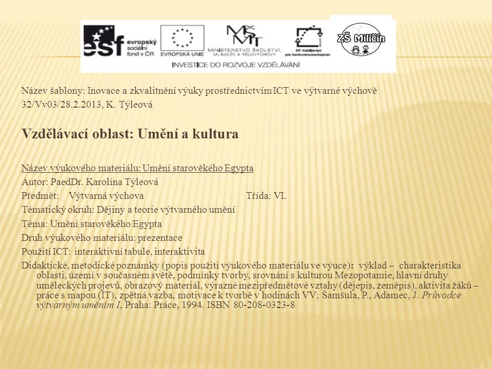 Název šablony: Inovace a zkvalitnění výuky prostřednictvím ICT ve výtvarné výchově 32/Vv03/28.2.2013, K.