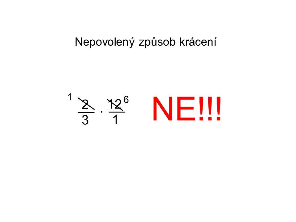2 3. 12 1 6 Nepovolený způsob krácení 1 NE!!!