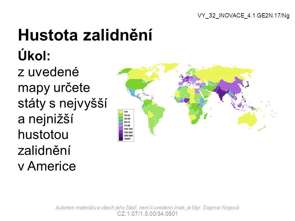 Hustota zalidnění Úkol: z uvedené mapy určete státy s nejvyšší a nejnižší hustotou zalidnění v Americe Autorem materiálu a všech jeho částí, není-li u
