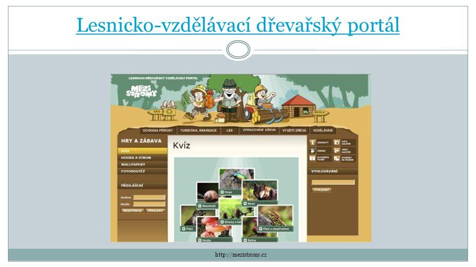 Lesnicko-vzdělávací dřevařský portál http://mezistromy.cz