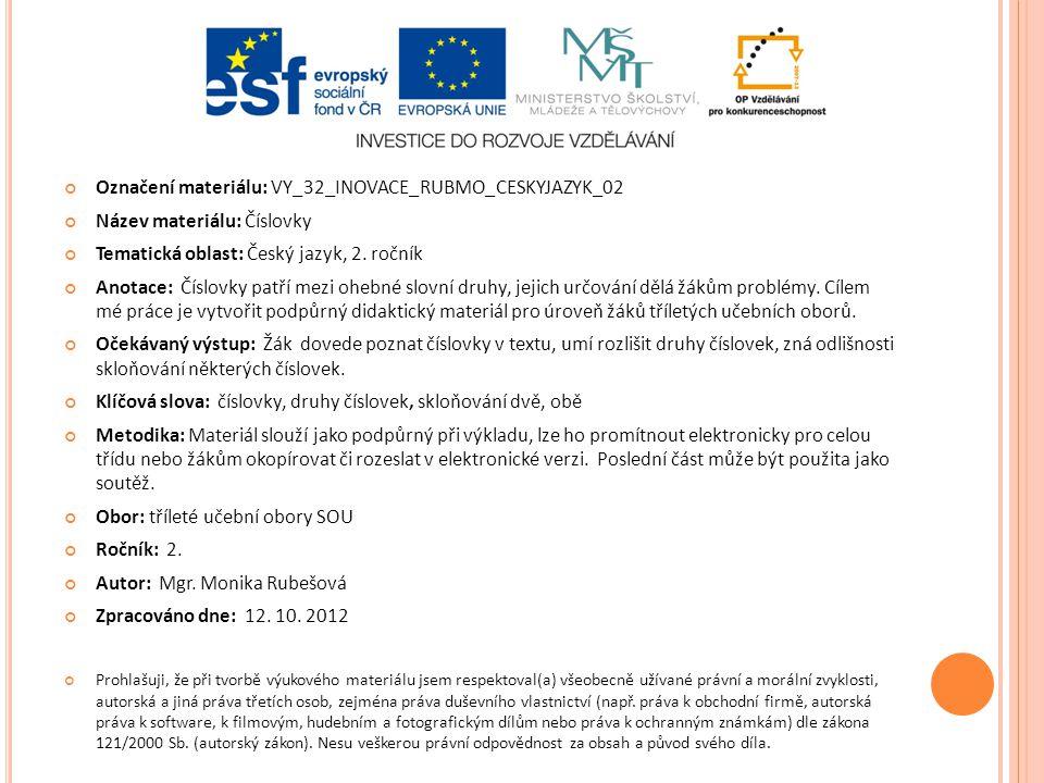Označení materiálu: VY_32_INOVACE_RUBMO_CESKYJAZYK_02 Název materiálu: Číslovky Tematická oblast: Český jazyk, 2.