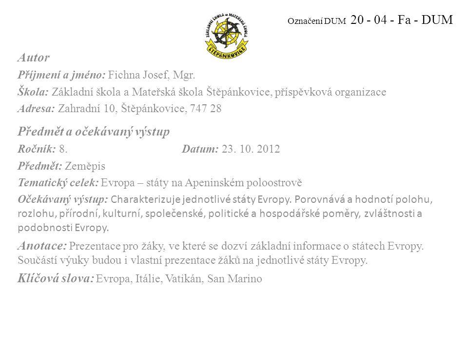 Označení DUM 20 - 04 - Fa - DUM Autor Příjmení a jméno: Fichna Josef, Mgr.