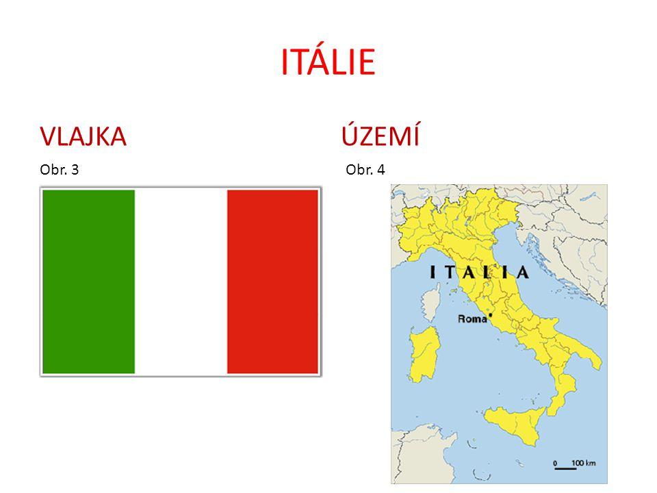ITÁLIE VLAJKA Obr. 3 ÚZEMÍ Obr. 4