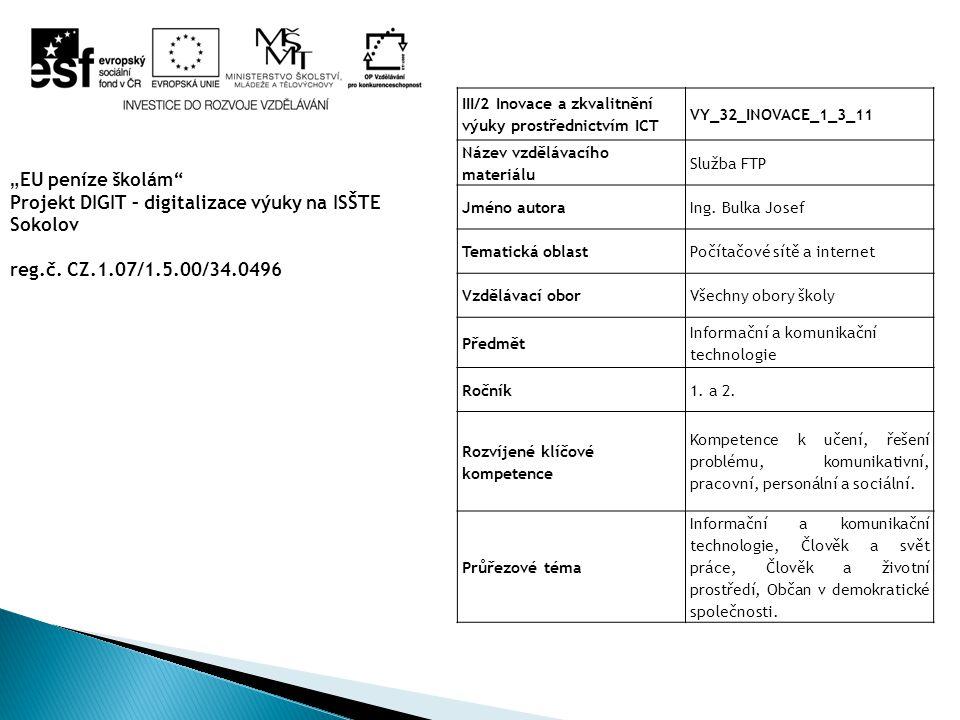 1.http://upload.wikimedia.org/wikipedia/commons/8 /80/FileZilla3_CZ.pnghttp://upload.wikimedia.org/wikipedia/commons/8 /80/FileZilla3_CZ.png 2.http://filezilla- project.org/download.php?type=serverhttp://filezilla- project.org/download.php?type=server 3.Jiří Plášil, PC pro školy, nakladatelství KOPP, České Budějovice, 2003.