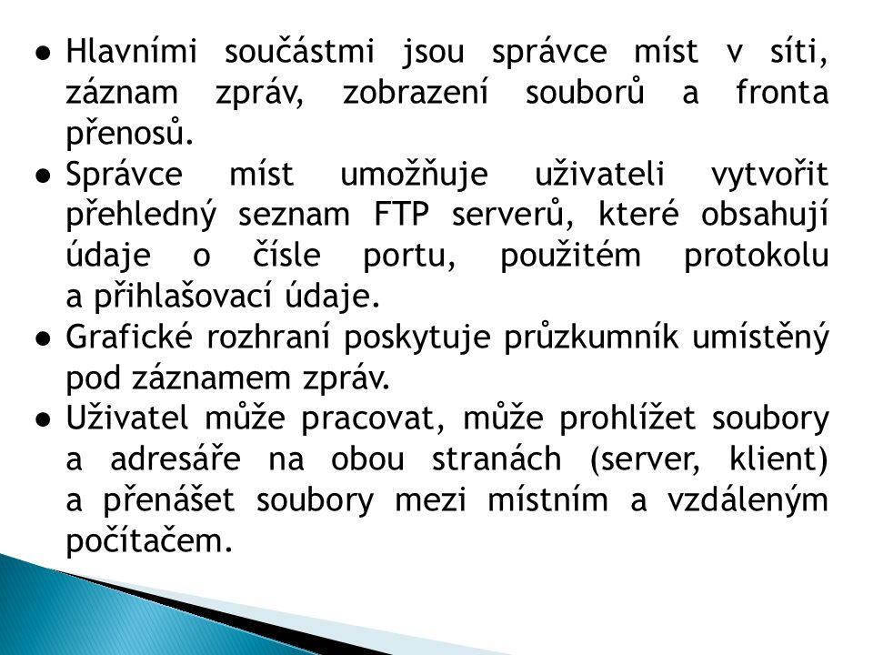 ●Trivial File Transfer Protocol (TFTP) jednoduchý protokol pro přenos souborů, obsahující jen základní funkce protokolu FTP (číslo portu TCP je 69).