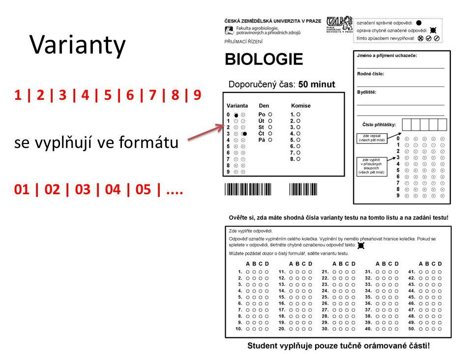 Varianty 1 | 2 | 3 | 4 | 5 | 6 | 7 | 8 | 9 se vyplňují ve formátu 01 | 02 | 03 | 04 | 05 |....