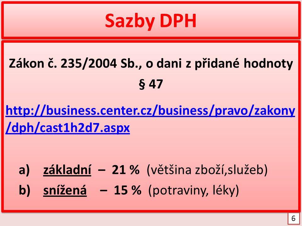 Vývoj sazeb DPH v České republice http://www.ucetni kavarna.cz/ uzitecne-tabulky/ sazby- dane-z-pridane- hodnoty/ http://www.ucetni kavarna.cz/ uzitecne-tabulky/ sazby- dane-z-pridane- hodnoty/ 7