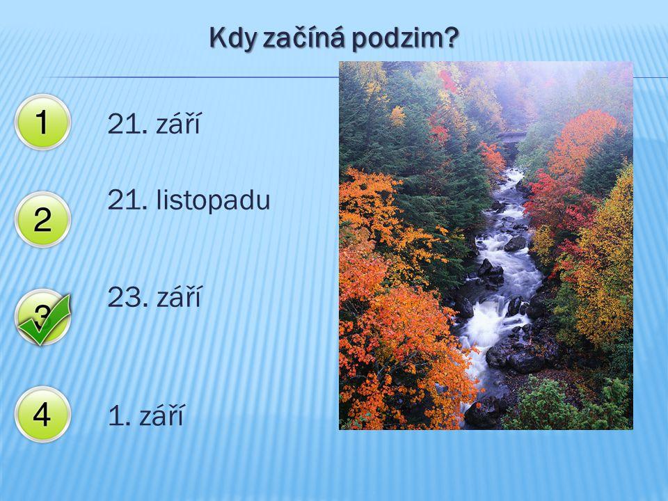 Kdy začíná podzim? 21. září 21. listopadu 23. září 1. září