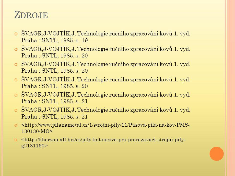 Z DROJE ŠVAGR,J-VOJTÍK,J. Technologie ručního zpracování kovů.1.