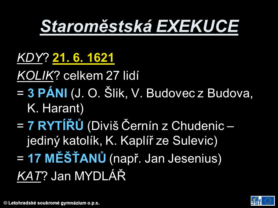 © Letohradské soukromé gymnázium o.p.s.Staroměstská EXEKUCE KDY.