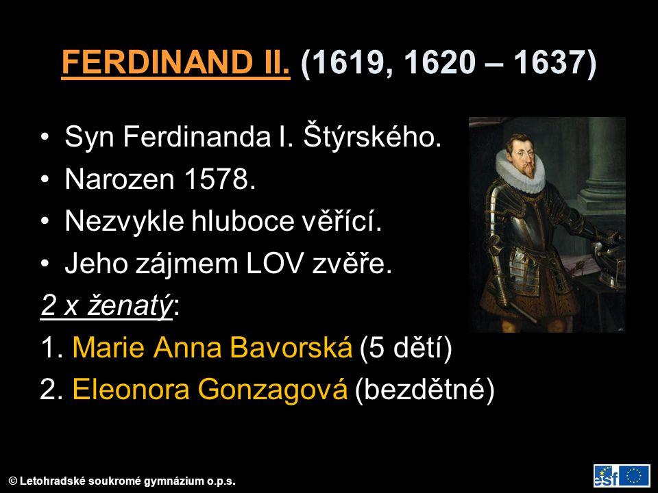 © Letohradské soukromé gymnázium o.p.s.FERDINAND II.