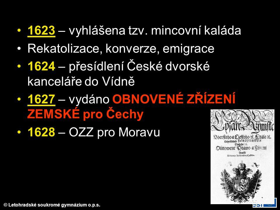 © Letohradské soukromé gymnázium o.p.s.1623 – vyhlášena tzv.