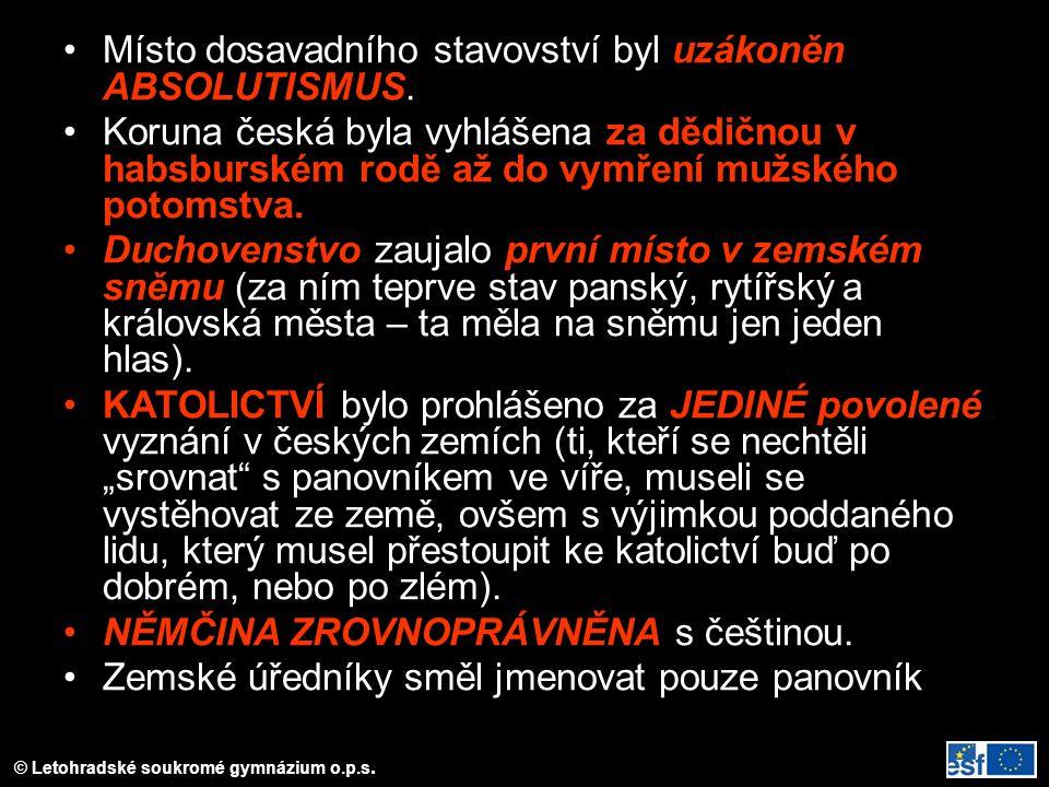 © Letohradské soukromé gymnázium o.p.s.Místo dosavadního stavovství byl uzákoněn ABSOLUTISMUS.