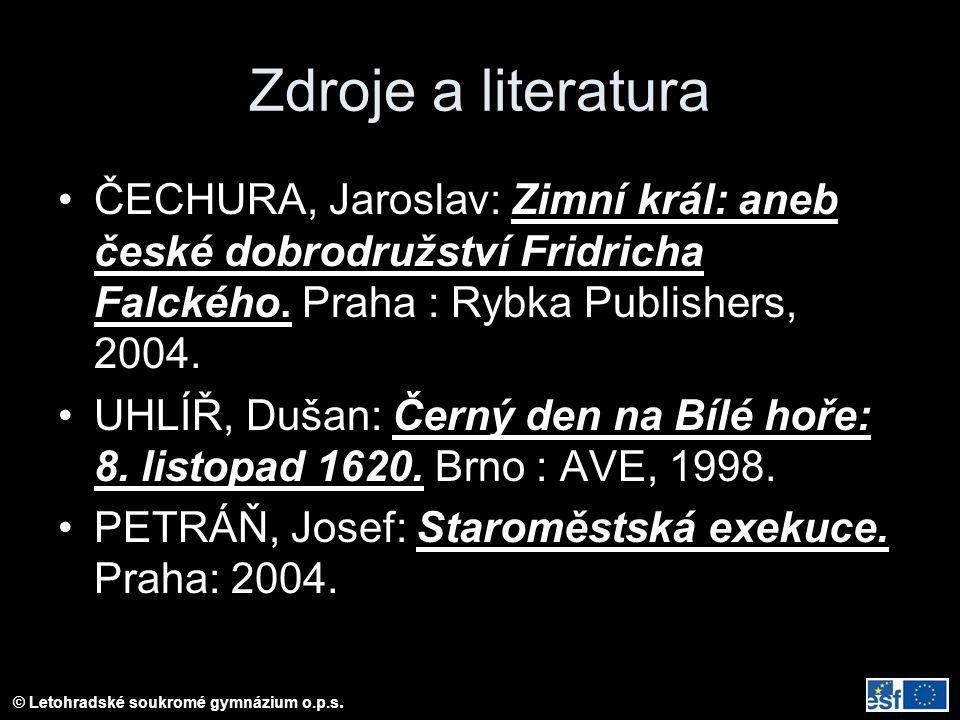 Zdroje a literatura ČECHURA, Jaroslav: Zimní král: aneb české dobrodružství Fridricha Falckého.