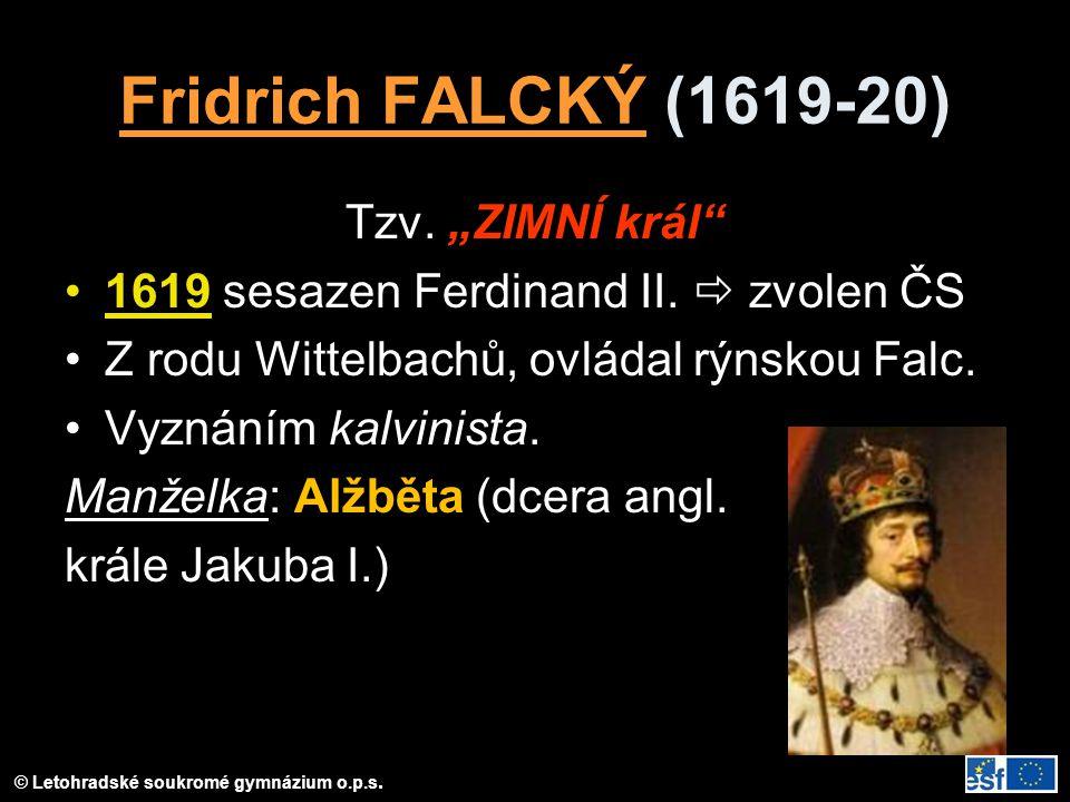© Letohradské soukromé gymnázium o.p.s.Fridrich FALCKÝ (1619-20) Tzv.