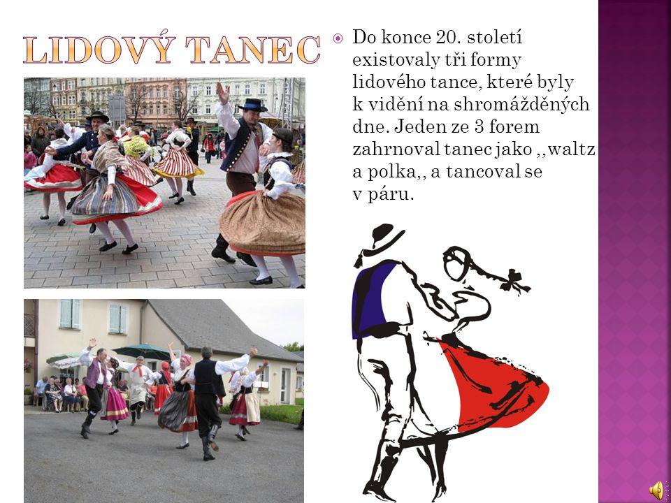  Do konce 20. století existovaly tři formy lidového tance, které byly k vidění na shromážděných dne. Jeden ze 3 forem zahrnoval tanec jako,,waltz a p
