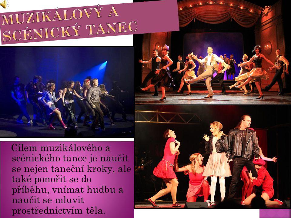 Cílem muzikálového a scénického tance je naučit se nejen taneční kroky, ale také ponořit se do příběhu, vnímat hudbu a naučit se mluvit prostřednictví