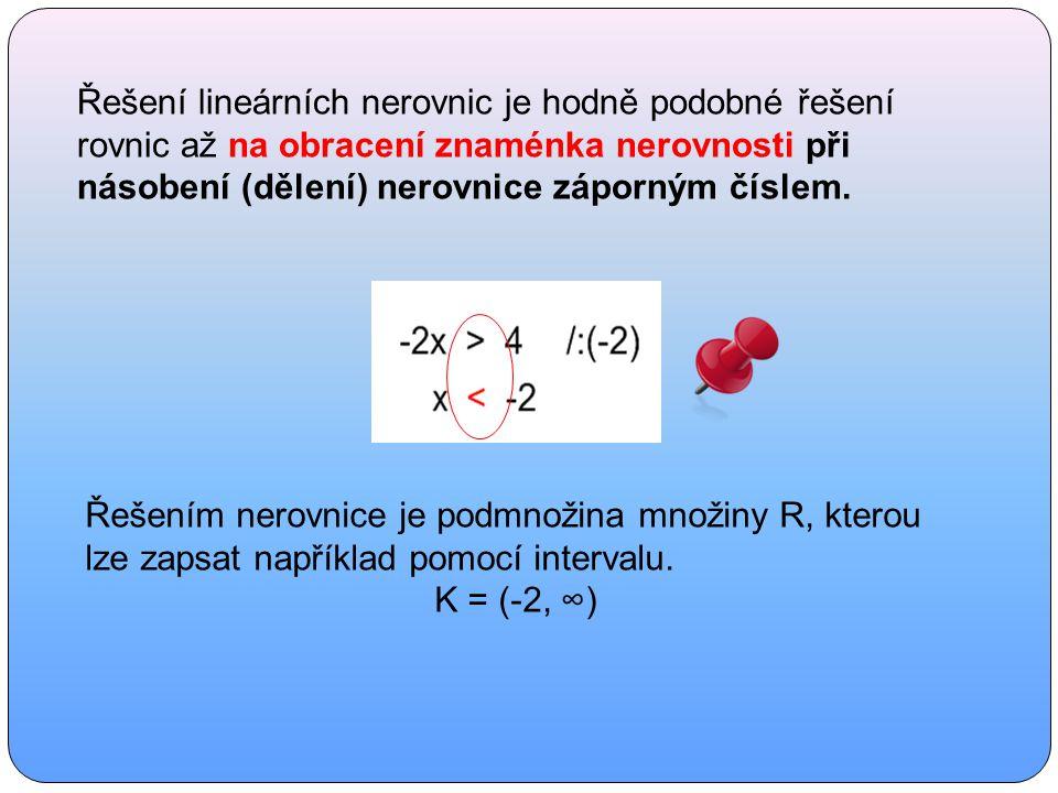 Řešte v R nerovnici : 1.Odstranění závorek a zjednodušení (úprava) obou stran nerovnice 2.