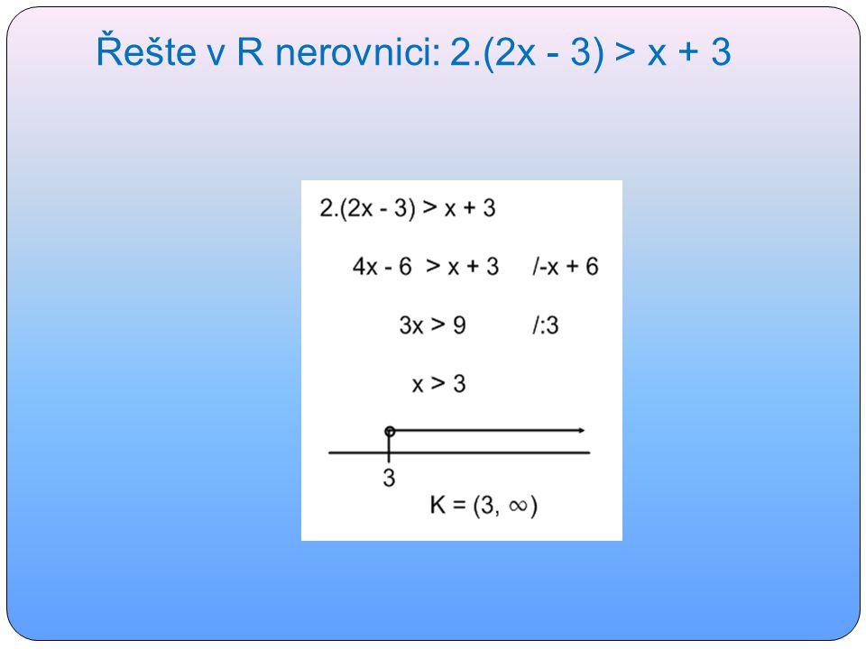 Řešte v R nerovnici: 2.(2x - 3) > x + 3