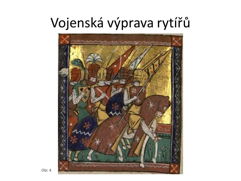 Vojenská výprava rytířů Obr. 4