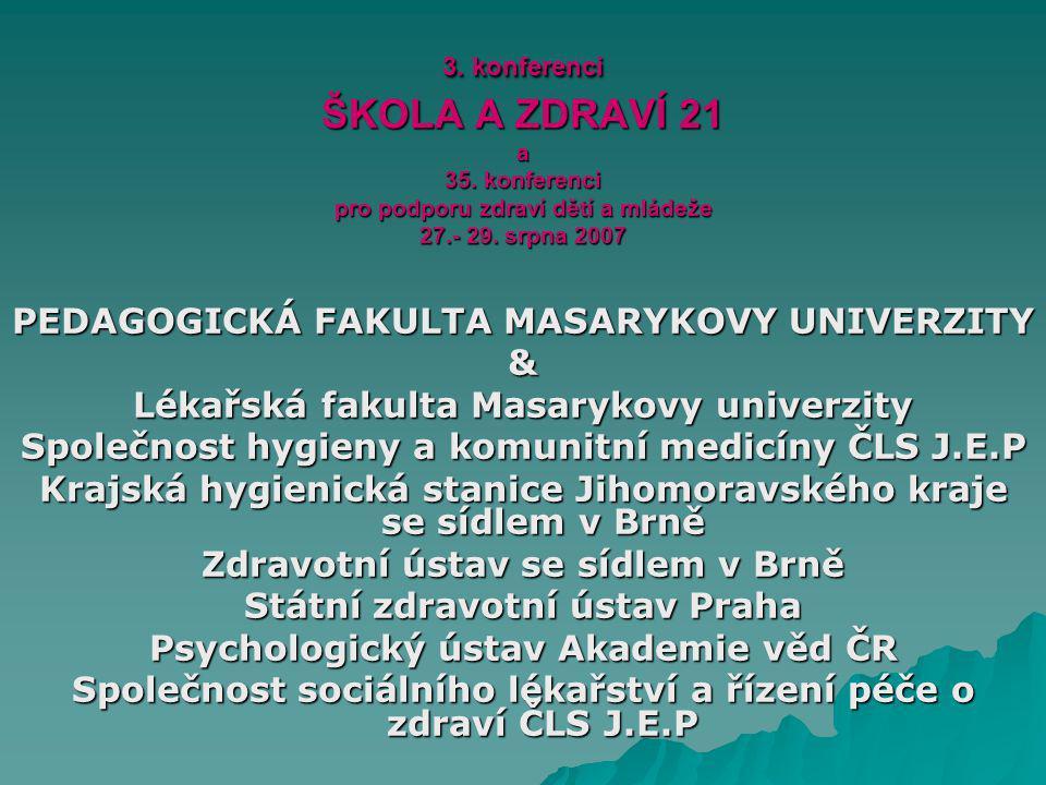 3. konferenci ŠKOLA A ZDRAVÍ 21 a 35. konferenci pro podporu zdraví dětí a mládeže 27.- 29.