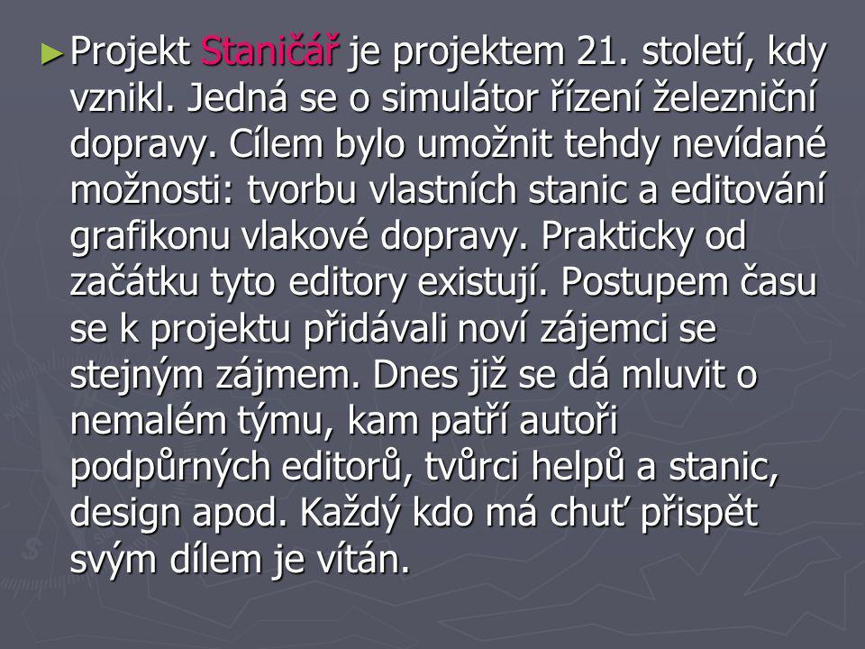 ► Projekt Staničář je projektem 21.století, kdy vznikl.