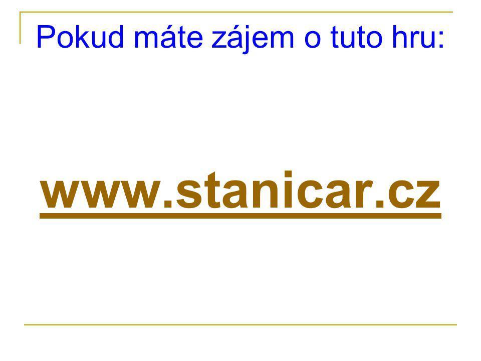 Pokud máte zájem o tuto hru: www.stanicar.cz