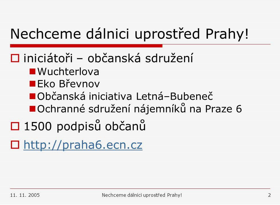 11.11. 2005Nechceme dálnici uprostřed Prahy!13 3.