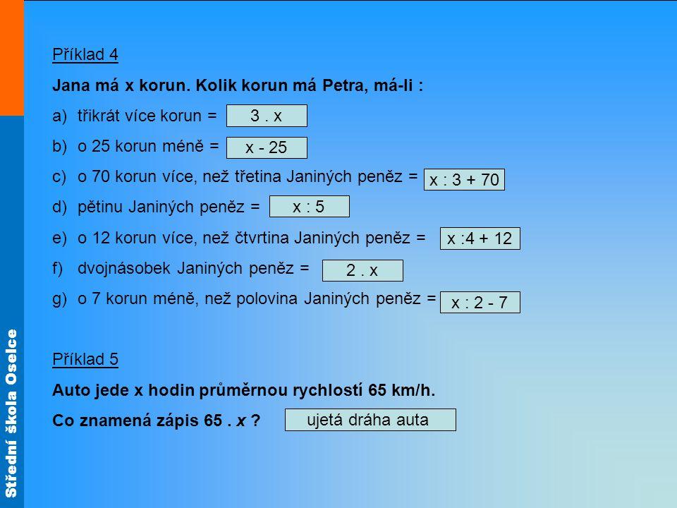 Střední škola Oselce Příklad 6 Určete pořadí početních výkonů číselných výrazů, výraz pojmenujte a určete jeho hodnotu.