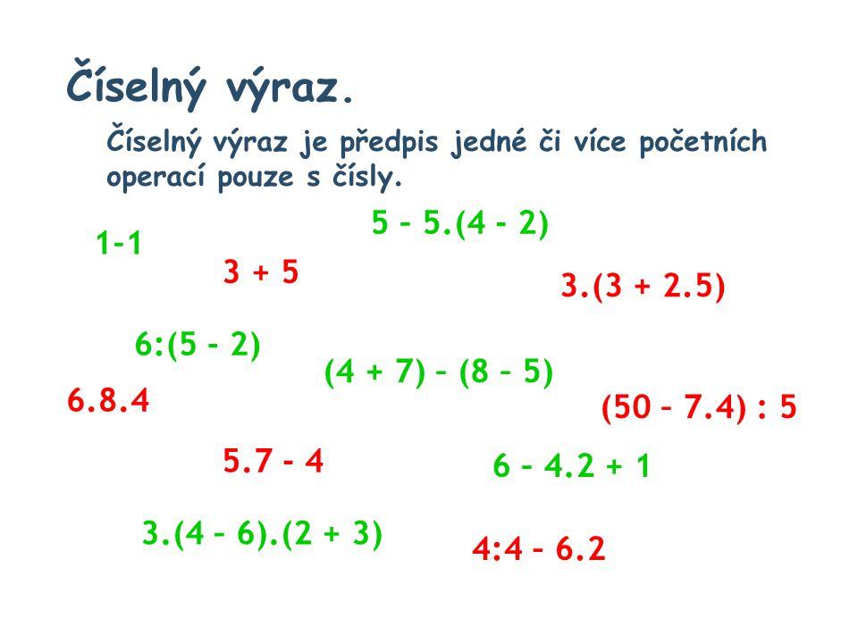 Číselný výraz. Číselný výraz je předpis jedné či více početních operací pouze s čísly.