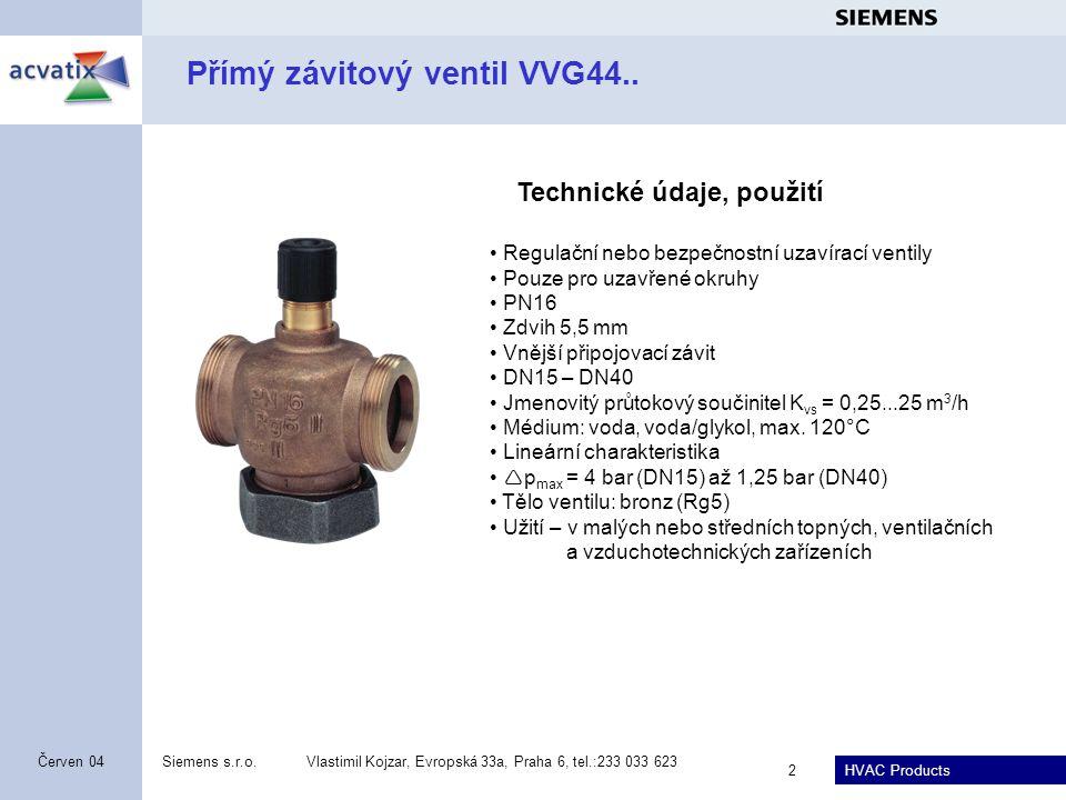 HVAC Products Siemens s.r.o.Vlastimil Kojzar, Evropská 33a, Praha 6, tel.:233 033 623 2 Červen 04 Přímý závitový ventil VVG44..