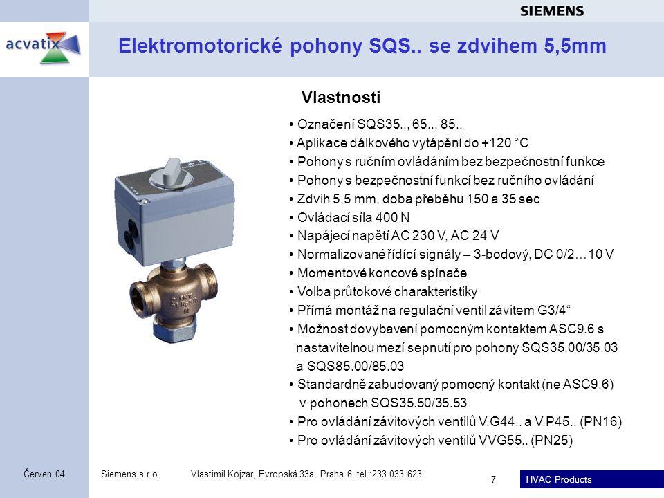 HVAC Products Siemens s.r.o.Vlastimil Kojzar, Evropská 33a, Praha 6, tel.:233 033 623 7 Červen 04 Elektromotorické pohony SQS..