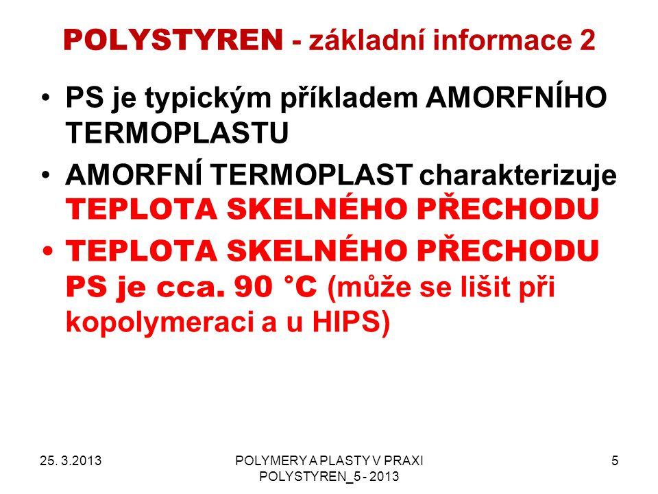 25. 3.2013POLYMERY A PLASTY V PRAXI POLYSTYREN_5 - 2013 6