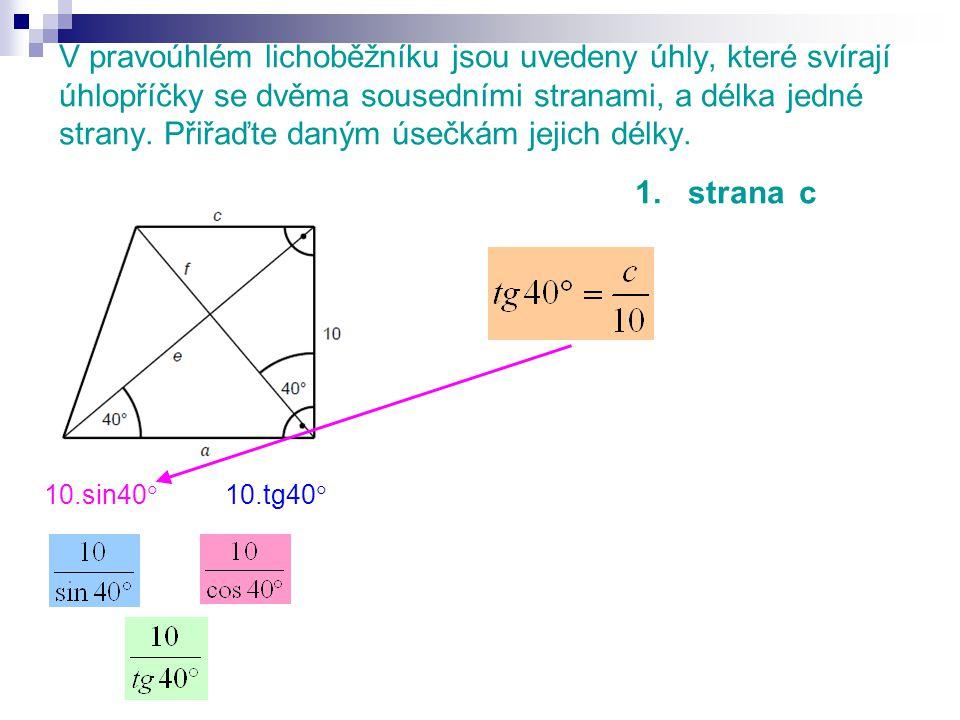 V pravoúhlém lichoběžníku jsou uvedeny úhly, které svírají úhlopříčky se dvěma sousedními stranami, a délka jedné strany.