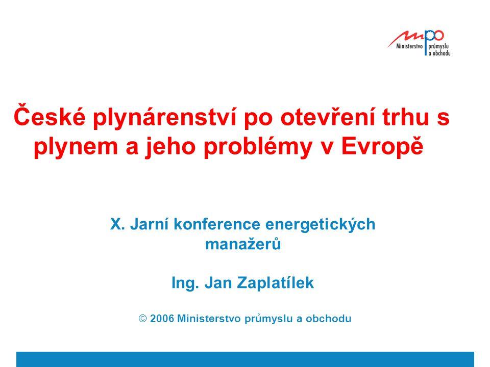 České plynárenství po otevření trhu s plynem a jeho problémy v Evropě X.