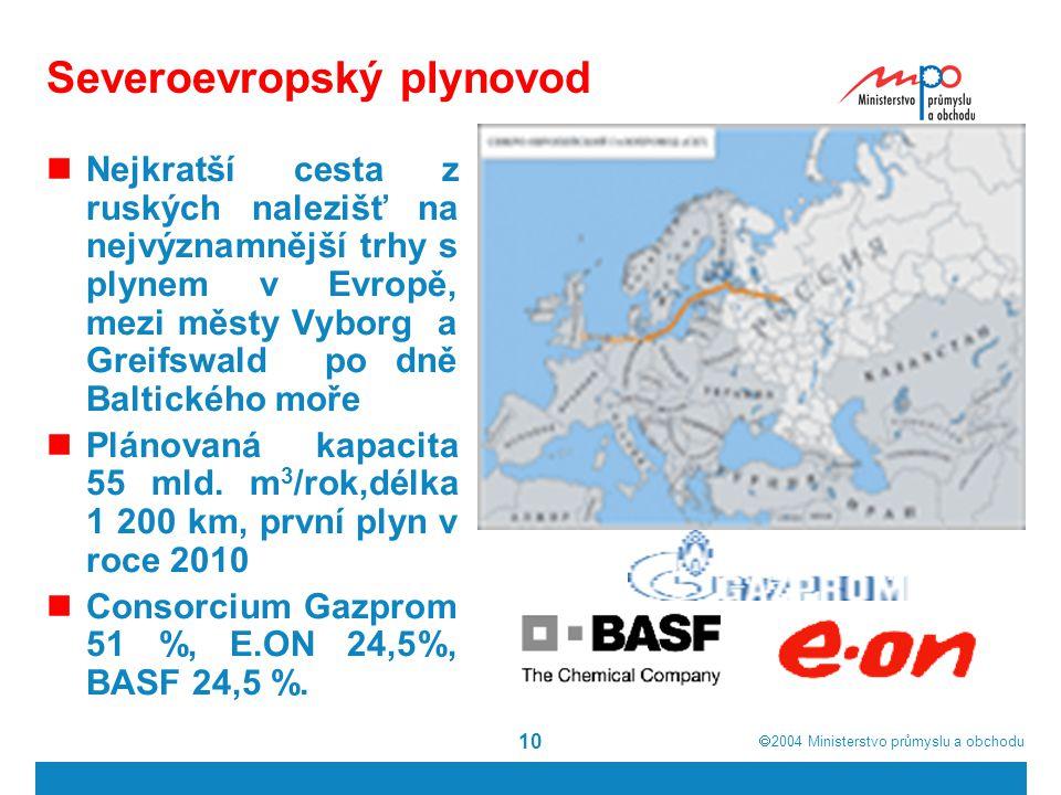  2004  Ministerstvo průmyslu a obchodu 10 Severoevropský plynovod Nejkratší cesta z ruských nalezišť na nejvýznamnější trhy s plynem v Evropě, mezi