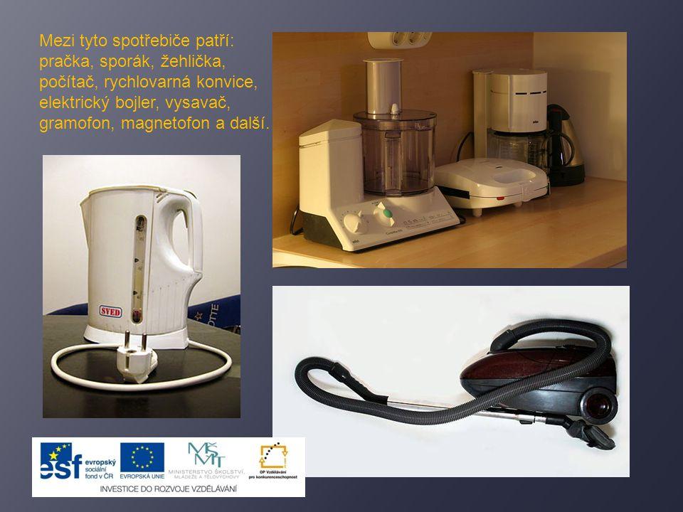 Mezi tyto spotřebiče patří: pračka, sporák, žehlička, počítač, rychlovarná konvice, elektrický bojler, vysavač, gramofon, magnetofon a další.